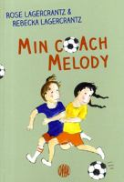 Min coach Melody / Rose Lagercrantz & Rebecka Lagercrantz