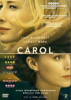 Carol [Videoupptagning] / directed by Todd Haynes ; produced by Elizabeth Karlsen ... ; screenplay by Phyllis Nagy
