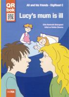 Lucy's mum is ill
