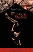 The killing room : a China thriller / Peter May
