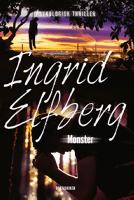 Monster : psykologisk thriller / Ingrid Elfberg