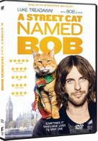 A street cat named Bob [Videoupptagning] / directed by Roger Spottiswoode ; produced by Adam Rolston ; screenplay by Tim John and Maria Nation.