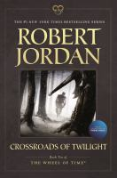 Crossroads of Twilight : Book ten of 'The Wheel of Time'