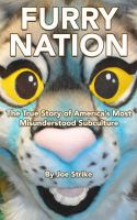Furry Nation: The True Story of America´s Most Misunderstood Subculture
